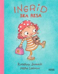 Ingrid ska resa  by  Katerina Janouch