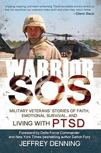 Warrior SOS: Military Veterans Stories of Faith, Emotional Survival and Living with PTSD Jeffrey Denning