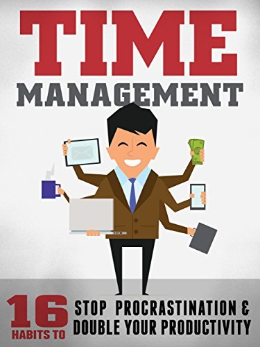 Time Management: 16 Surefire Ways To Stop Procrastination And Double Productivity: How To End Procrastination and Be Productive With Time Management Skills ... That Work (Simple Self Improvement Series)  by  Henry J