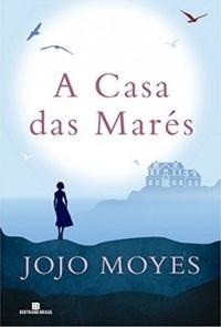 A casa das marés  by  Jojo Moyes