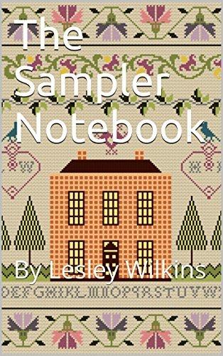 The Sampler Notebook: By Lesley Wilkins  by  Lesley Wilkins