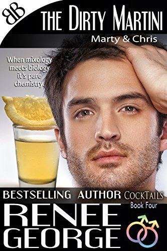 The Dirty Martini (CockTails Book 4)  by  Reneé George