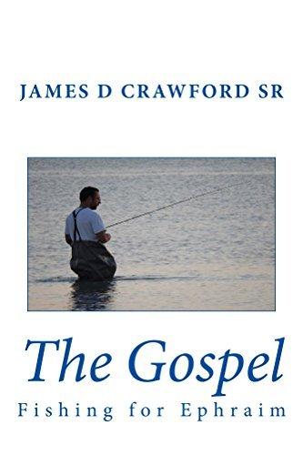 The Gospel: Fishing For Ephraim  by  James Crawford