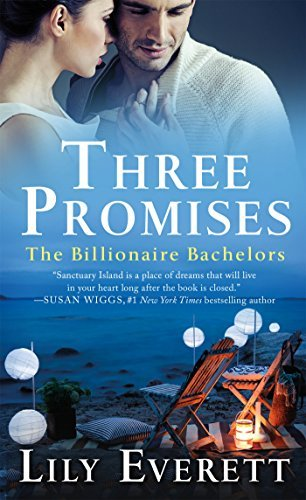 Three Promises: The Billionaire Bachelors Lily Everett