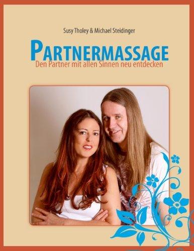Partnermassage: Den Partner mit allen Sinnen neu entdecken Susy Tholey