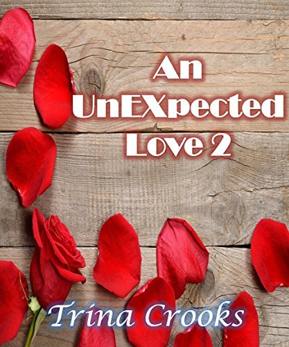 An UnEXpected Love 2 Trina Crooks