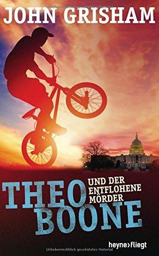 Theo Boone und der entflohene Mörder (Theodore Boone, #5) John Grisham
