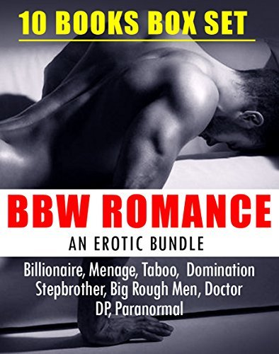 ROMANCE: BBW ROMANCE AND ALPHA MALES SHORT STORIES BUNDLE (Big Beautiful Women Erotica Sex Books): Menage Billionaire Hero Fantasy Stepbrother Taboo Paranormal ... Threesome Foursome Curvy Series Collection)  by  Rebecca Sintel