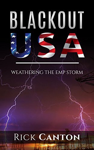 BlackOut USA: Weathering The EMP Storm (End Days Book 1) Rick Canton