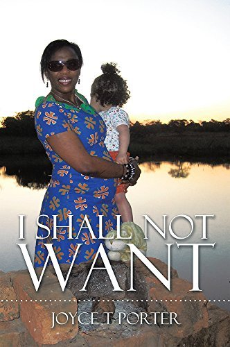 I Shall Not Want  by  Joyce T. Porter