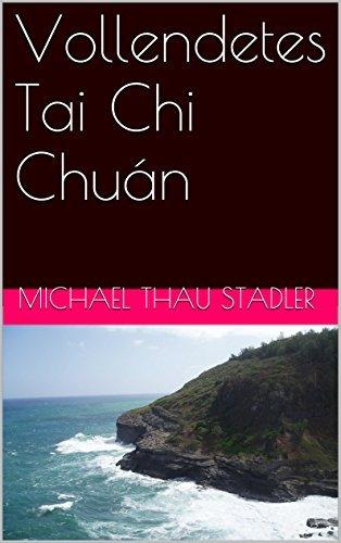 Vollendetes Tai Chi Chuán (Das Bändigen wie in Avatar 1) Michael Thau Stadler