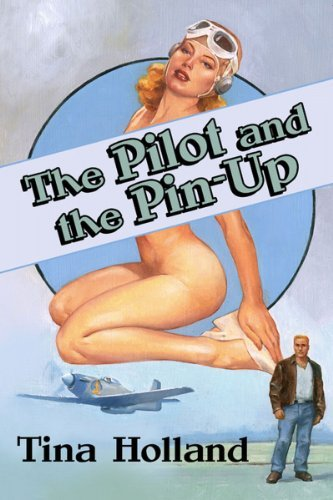 The Pilot And The Pin-up  by  Tina Holland