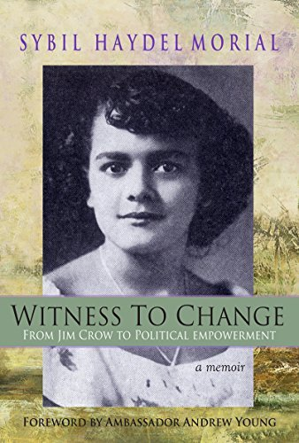 Witness to Change: From Jim Crow to Political Empowerment  by  Sybil H Morial