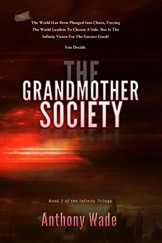 The Grandmother Society (The Infinity Trilogy Book 2) Anthony Wade
