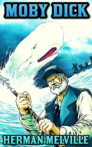 Moby Dick:  by  Herman Melville by Herman Melville