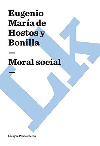 Moral social  by  Eugenio Maria de Hostos y Bonilla
