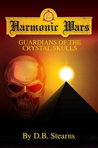 Harmonic Wars: Guardians of the Crystal Skulls DB Stearns