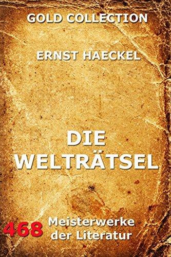Die Welträtsel: Vollständige Ausgabe  by  Ernst Haeckel