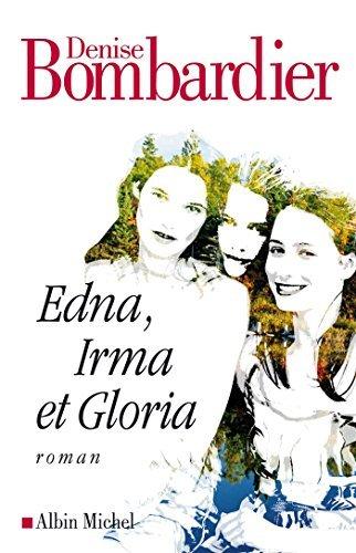 Edna, Irma et Gloria Denise Bombardier