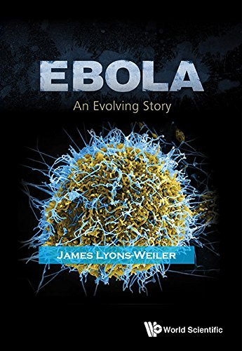 Ebola:An Evolving Story  by  James Lyons-Weiler