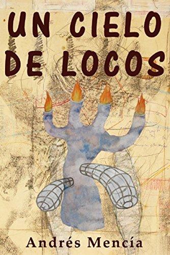 Un cielo de locos: (Larga primavera de 2003) Andrés Mencía