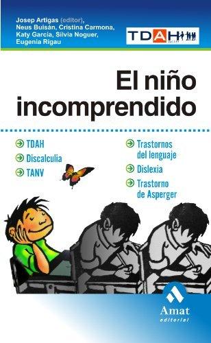 EL NIÑO INCOMPRENDIDO: TDHA. DISCALCULIA. TANV.TRASTORNOS DEL LENGUAJE. DISLEXIA. TRESTORNO DE ASPERGER (El Medico En Casa Cristina Carmona Fernández