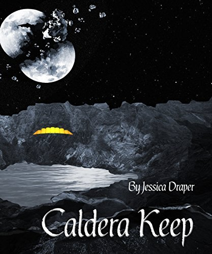 Caldera Keep (The Spoiled World Book 2)  by  Jessica Draper
