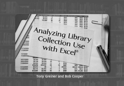 Analyzing Library Collection Use With Excel  by  Tony Greiner