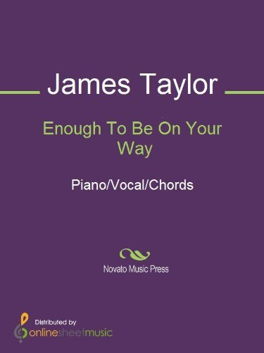 Enough To Be On Your Way  by  James Taylor