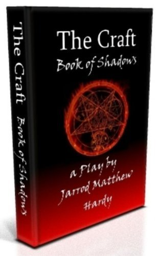 The Craft: Book of Shadows, a Play Jarrod Matthew Hardy