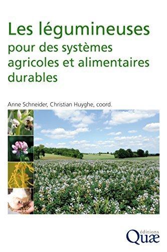 Les légumineuses pour des systèmes agricoles et alimentaires durables Christian Huyghe