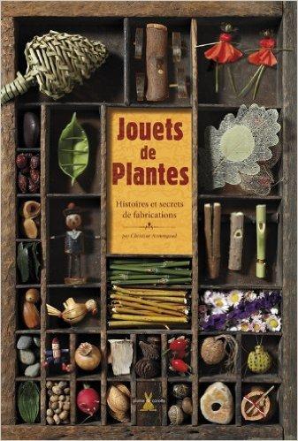 Jouets de plantes Christine Armengaud