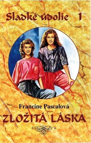 Zložitá láska (Sladké údolie, #1)  by  Francine Pascal