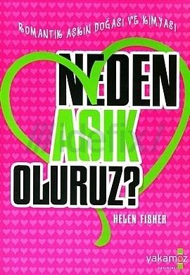 Neden Aşık Oluruz? Helen Fisher