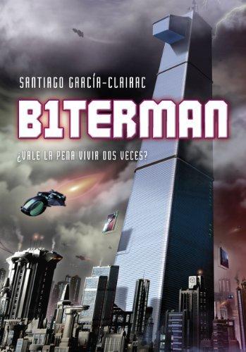 B1TERMAN: ¿Vale la pena vivir dos veces?  by  Santiago García-Clairac