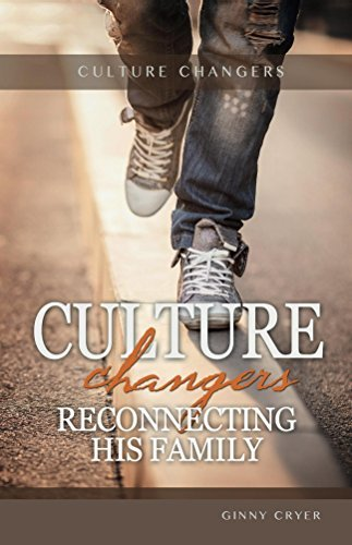 Culture Changers: Reconnecting His Family  by  Ginny Cryer