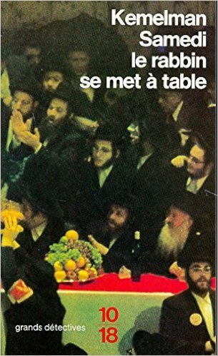 Samedi le rabbin se met à table  by  Harry Kemelman