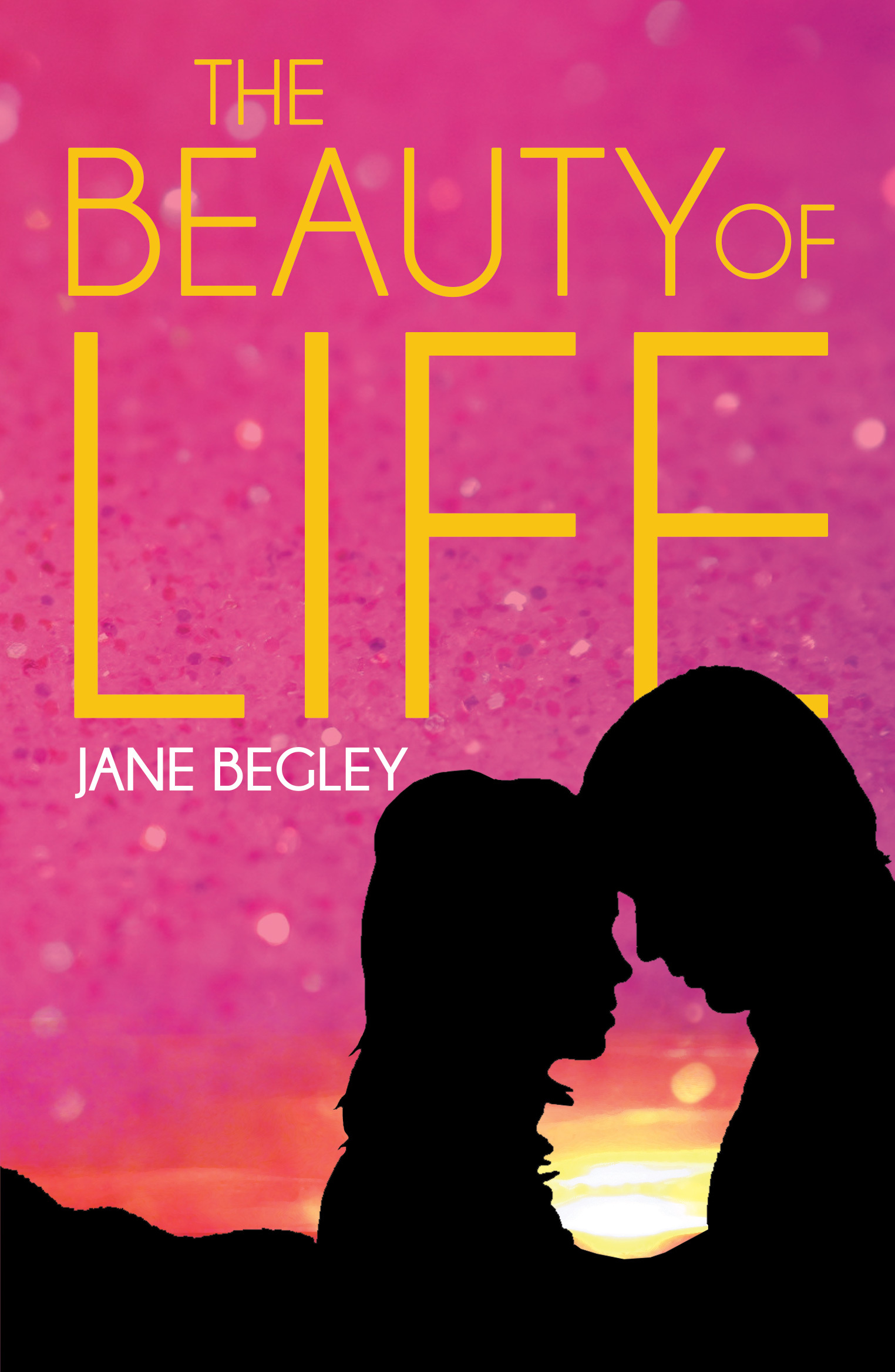 The Beauty of Life Jane Begley