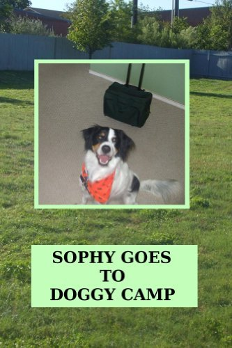 Sophy Goes To Doggy Camp (Sophy Books Book 2) April Kihlstrom