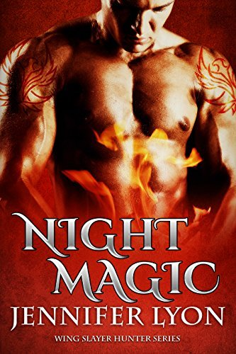 Night Magic (Wing Slayer Hunter Book 3) Jennifer Lyon