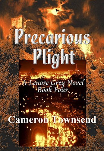 Precarious Plight (The Lenore Grey Novels Book 4)  by  Cameron Townsend