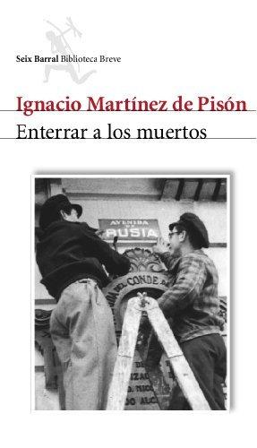 Enterrar a los muertos Ignacio Martínez de Pisón