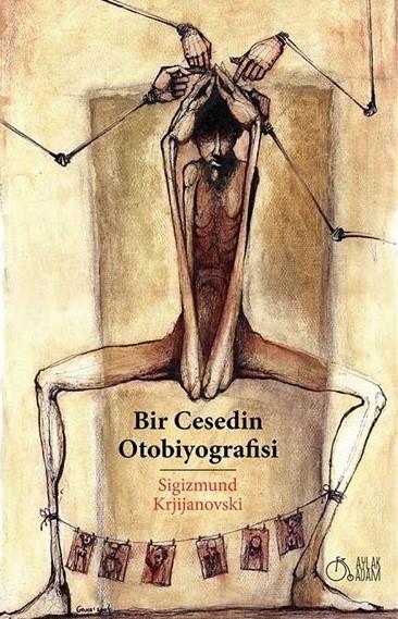 Bir Cesedin Otobiyografisi  by  Sigizmund Krzhizhanovsky