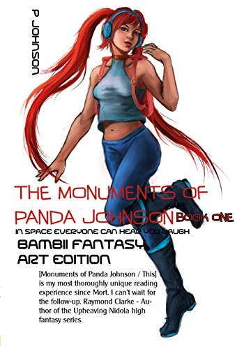 The Monuments of Panda Johnson : Book One: Bambii Fantasy Art Edition  by  P Johnson
