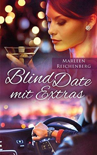 Blind Date mit Extras - Liebesroman Marleen Reichenberg