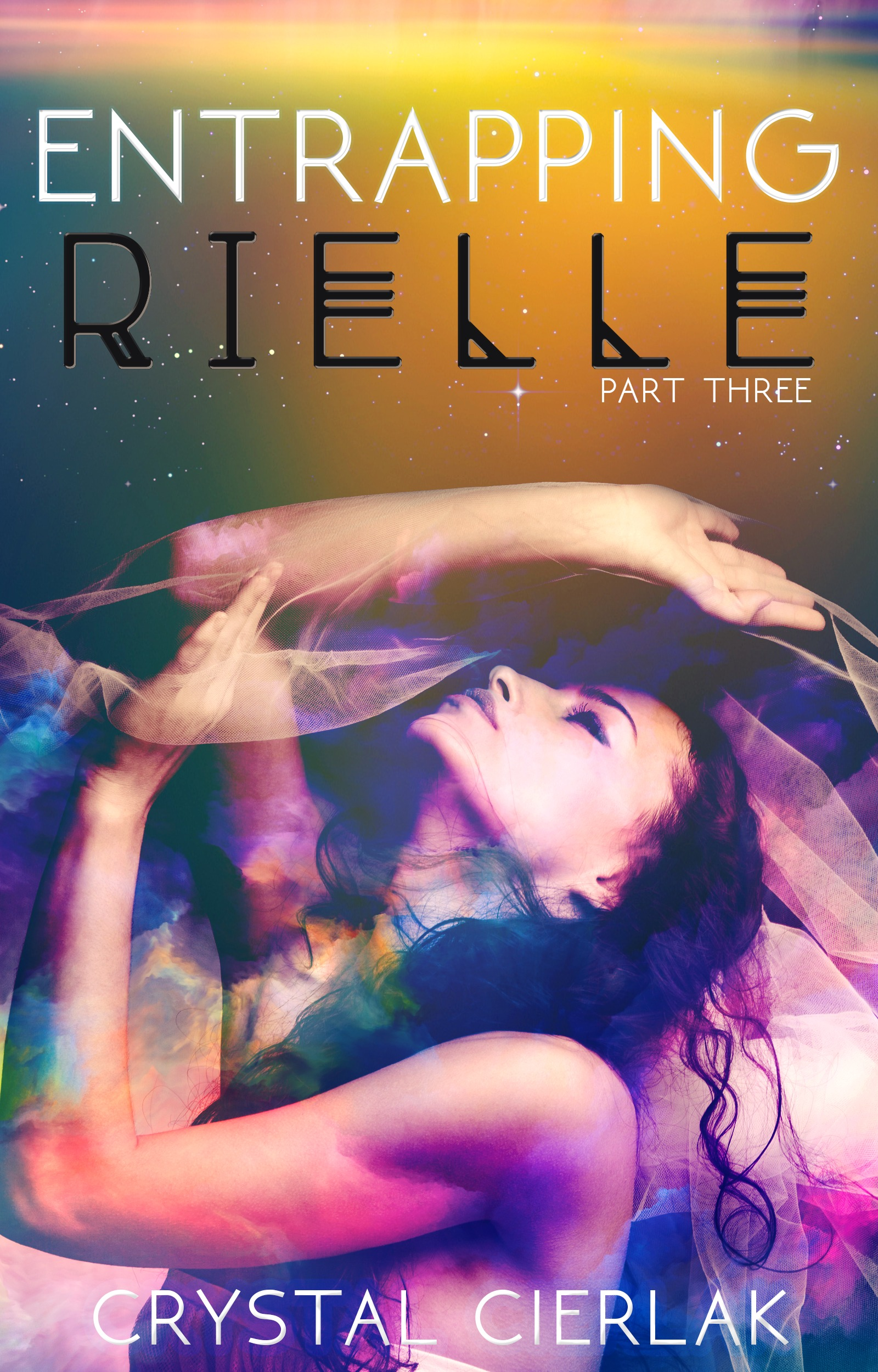 Entrapping Rielle (Awakening Rielle, #3)  by  Crystal Cierlak