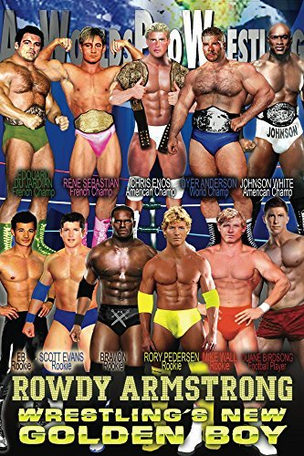 Rowdy Armstrong: Wrestlings New Golden Boy  by  David Monster
