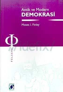 Antik ve Modern Demokrasi Moses I. Finley
