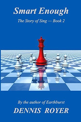 Smart Enough (The Story of Sing Book 2) Dennis Royer
