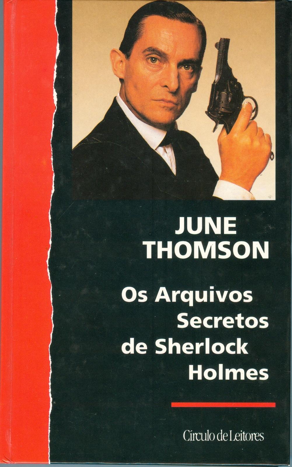 Os Arquivos Secretos de Sherlock Holmes June Thomson